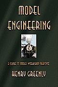 Model Engineering: A Guide to Model Workshop Practice