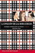 La Invasion de las Robachicos = The Invasion of the Boy Snatchers
