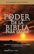 El Poder de La Biblia Para Sanar (the Bibles Healing Powers)
