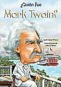 Quien Fue Mark Twain? /Who Was Mark Twain? (Quien Fue?)