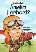 Quien Fue Amelia Earhart = Who Was Amelia Earhart?