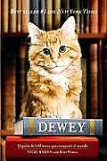 Dewey: El Gatito de Biblioteca Que Conquisto el Mundo = Dewey