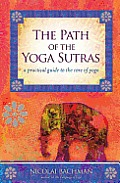 Path of the Yoga Sutras A Practical Guide to the Core of Yoga