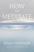 How to Meditate Practical Guide...