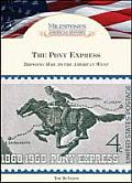 The Pony Express: Bringing Mail to the American West