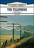 The Telephone: Wiring America (Building America: Then and Now)