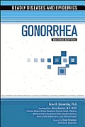 Gonorrhea, Second Edition (Deadly Diseases & Epidemics)
