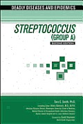 Streptococcus (Group A) (Deadly Diseases & Epidemics)