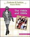 The 1980s and 1990s (Costume Source Books)