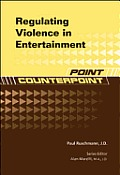 Regulating Violence in Entertainment (Point/Counterpoint)