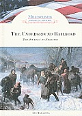 The Underground Railroad: The Journey to Freedom