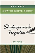 Bloom's How to Write about Shakespeare's Tragedies (Bloom's How to Write about Literature) Cover