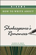 Bloom's How to Write about Shakespeare's Romances (Bloom's How to Write about Literature)
