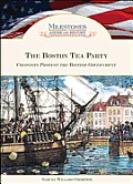 Boston Tea Party (Milestones In American History) by Samuel Willard Crompton
