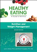 Nutrition and Weight Management, Second Edition (Healthy Eating: A Guide to Nutrition)