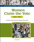 Women Claim the Vote: The Rise of the Women's Suffrage Movement, 1828-1860