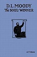 D.L. Moody: The Soul-Winner