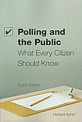 Polling and the Public: What Every Citizen Should Know, 8th Edition