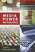 Media Power in Politics (6TH 10 Edition)