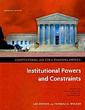 Constitutional Law for a Changing America: Institutional Powers and Constraints, 7th Edition + Archive Access