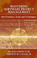Mastering Software Project Management: Best Practices, Tools and Techniques