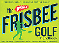 The Wham-O Frisbee Golf Starter Kit: Learn to Play Frisbee Golf! [With Official Mid-Range Frisbee Gold Disc and DVD and The Wham-O Frisbee Golf Handbo