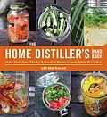 The Home Distiller's Handbook: Make Your Own Whiskey & Bourbon Blends, Infused Spirits and Cordials Cover