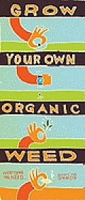 Grow Your Own Organic Weed: Everything You Need... Except the Seeds [With Coir Pot/Growing Tube and Instruction Manual]