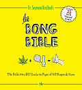 The Bong Bible: The Ultimate Guide for Getting High Cover