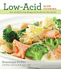 Low-Acid Slow Cooking: Over 100 Reflux-Free Recipes for the Electric Slow Cooker