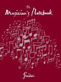The Musician's Notebook; Guitar (Musician's Notebook)