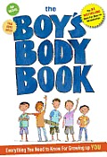 The Boy's Body Book: Everything You Need to Know for Growing Up You!