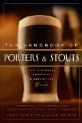 The Handbook of Porters & Stouts: The Ultimate, Complete and Definitive Guide