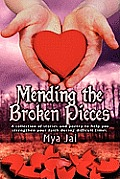 Mending the Broken Pieces
