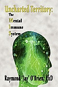 Uncharted Territory: The Mental Immune System