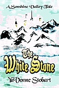 The White Stone: A Sonshine Valley Tale