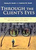 Through the Client's Eyes: New Approaches to Get Clients to Hire You Again and Again