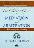Clients Guide to Mediation & Arbitration