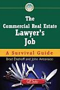 The Commercial Real Estate Lawyer's Job: A Survival Guide [With CDROM]