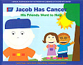 Jacob Has Cancer: His Friends Want to Help