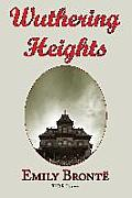 Wuthering Heights: Emily Bronte 's Classic Masterpiece - Complete Original Text