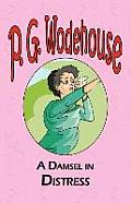 A Damsel in Distress - From the Manor Wodehouse Collection, a Selection from the Early Works of P. G. Wodehouse Cover
