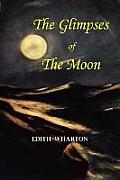 The Glimpses of the Moon - A Tale by Edith Wharton