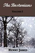 The Bostonians (Volume I)