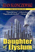 Daughter Of Elysium - An Elysium Cycle Novel by Joan Slonczewski