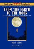 From the Earth to the Moon - Phoenix Science Fiction Classics (with Notes and Critical Essays)