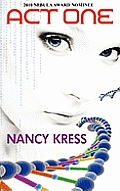 Act One - Nebula Nominee 2009 by Nancy Kress