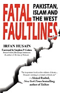 Fatal Faultlines Pakistan Islam & the West