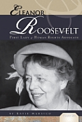 Eleanor Roosevelt: First Lady & Human Rights Advocate (Essential Lives)