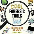 Cool Forensic Tools: Technology at Work (Cool Csi)